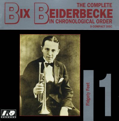 The Complete Bix Beiderbecke in Chronological Order