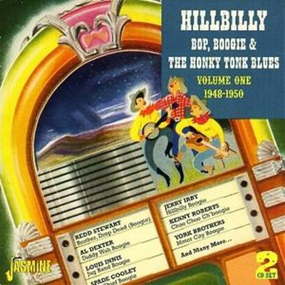 Hillbilly Bop, Boogie and the Honky Tonk Blues, Vol. 1: 1948-1950
