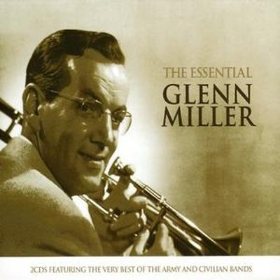 The Essential Glenn Miller: Best of Army & Civilian Bands
