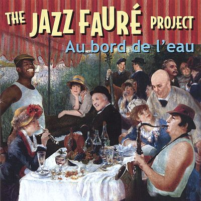 The Jazz Fauré Project: Au Bord de l'Eau