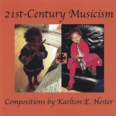 21st-Century Musicism: Compositions by Karlton E. Hester