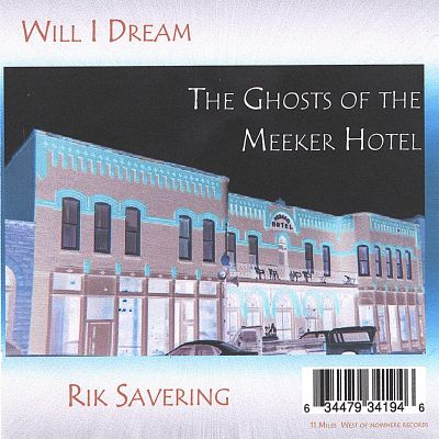 Will I Dream: The Ghosts of the Meeker Hotel