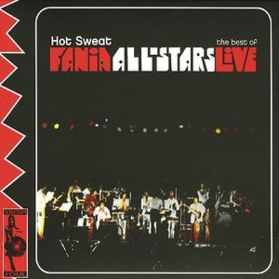 Hot Sweat: The Best of Fania All-Stars Live