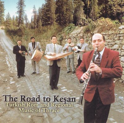 Road to Kesan: Turkish ROM & Regional Music Thrace