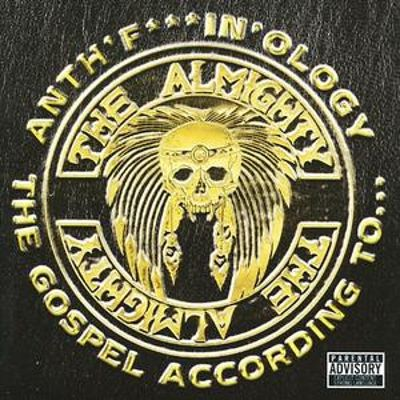 Anthf***in'ology: The Gospel According to Almighty