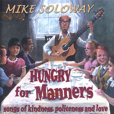 Hungry for Manners: Songs of Kindness, Politeness and Love