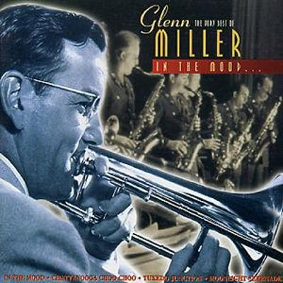 In the Mood: The Very Best of Glenn Miller [Nelson]