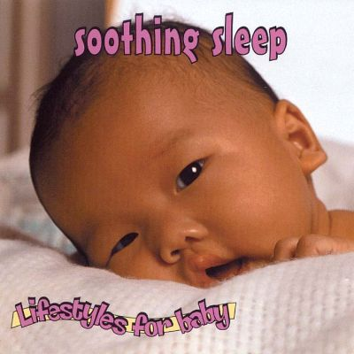 Lifestyles for Baby: Soothing Sleep