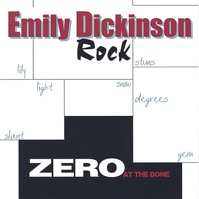 Zero at the Bone: Emily Dickinson Rock