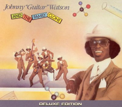 """Johnny """"Guitar"""" Watson and the Family Clone"""