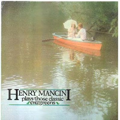 Henry Mancini Plays Those Evergreen Classics