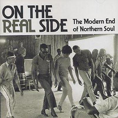 On the Real Side: The Modern End of Northern Soul