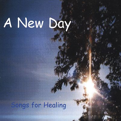 A New Day: Songs for Healing