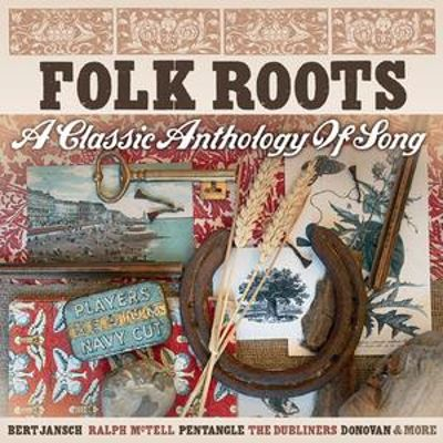 Folk Roots: A Classic Anthology of Song