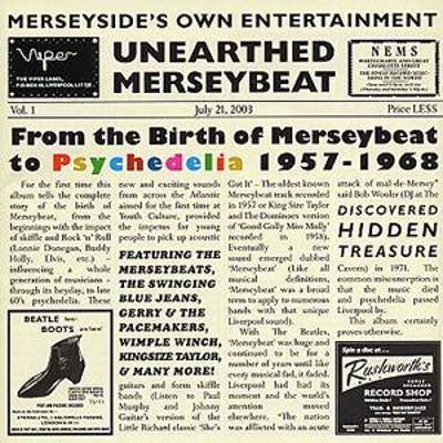 Unearthed Merseybeat: From the Birth of Merseybeat to Psychedelia 1957-1968