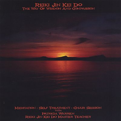 Reiki Jin Kei Do in the Way of Wisdom and Compassion