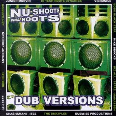 Nu Shoots Inna Roots: Dub Style