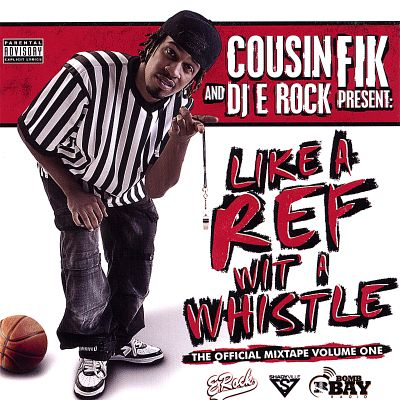 Like a Ref Wit a Whistle: The Official Mixtape, Vol. 1