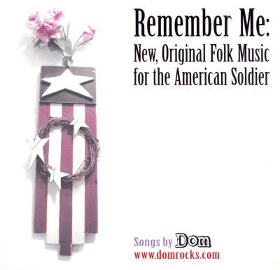 Remember Me: New, Original Folk Music For The American Soldier