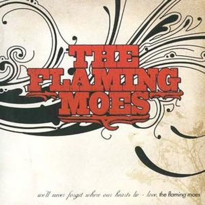 We'll Never Forget Where Our Hearts Lie: Love, The Flaming Moes