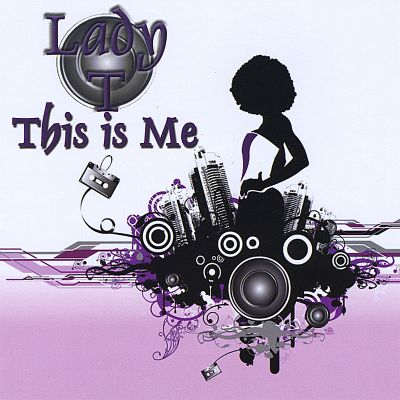 This Is Me: Lady T