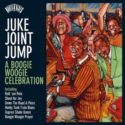 Roots N'Blues-Juke Joint Jump: A Boogie Woogie Collection