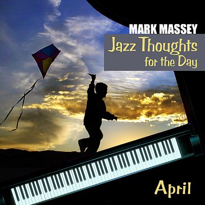 Jazz Thoughts for the Day: April