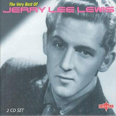 The Very Best of Jerry Lee Lewis [Charly #1]