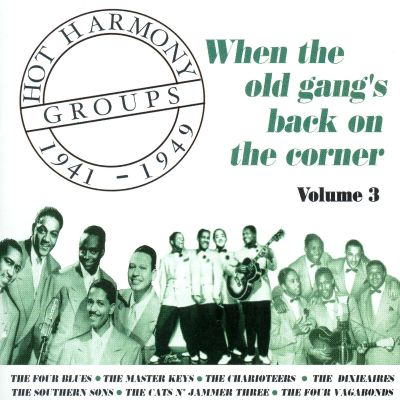 Hot Harmony Groups, Vol. 3: When the Old Gang's Back on the Corner