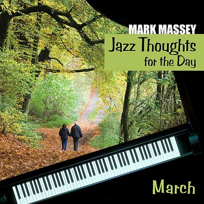 Jazz Thoughts for the Day: March