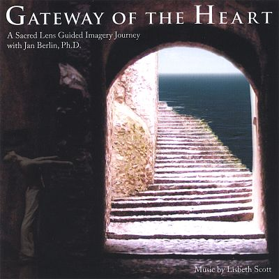 Gateway of the Heart: A Sacred Lens Guided Imagery Journey