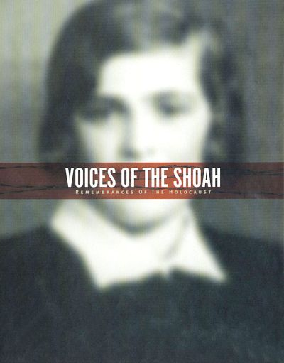 Voices of the Shoah: Remembrances of the Holocaust