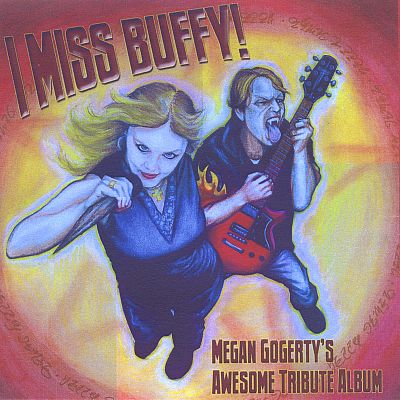 I Miss Buffy!: Megan Gogerty's Awesome Tribute Album