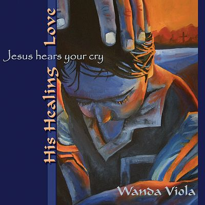 His Healing Love #1 Jesus Hears Your Cry