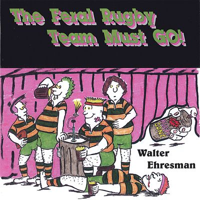 The Feral Rugby Team Must Go!