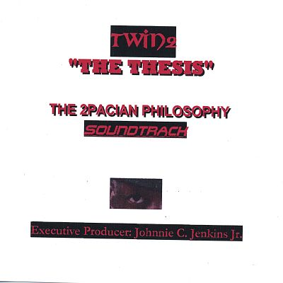 The 2PACian Philosophy: The Thesis