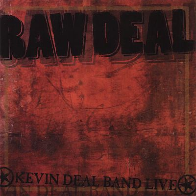 Raw Deal, Kevin Deal Band Live