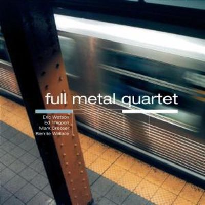 Full Metal Quartet - Eric Watson | Songs, Reviews, Credits | AllMusic