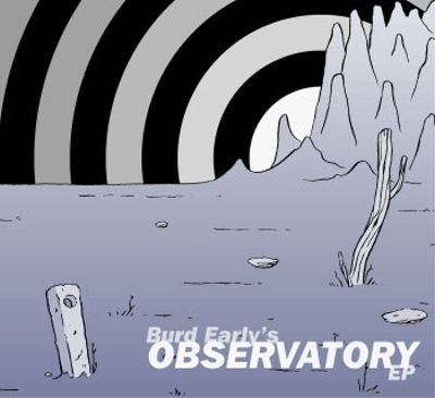 Burd Early's Observatory EP