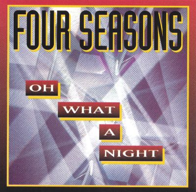 Image result for the four seasons oh what a night