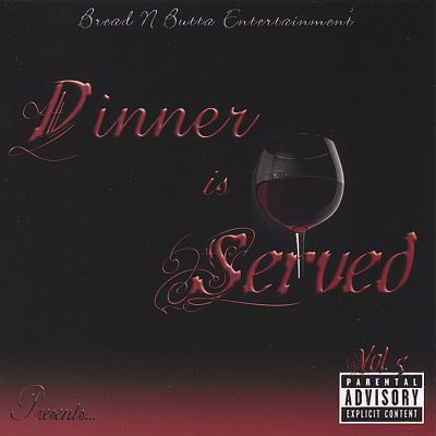 "Bread N Butta Entertainment, Vol. 5 ""Dinner Is Served"""