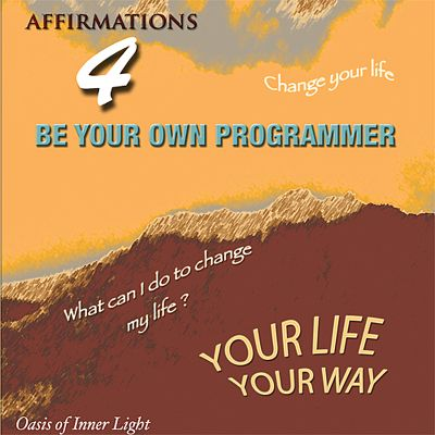 Affirmations 4: Be Your Own Programmer
