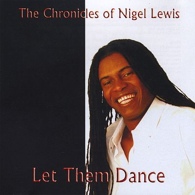 The Chronicles of Nigel Lewis