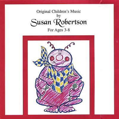Original Children's Music by Susan Robertson