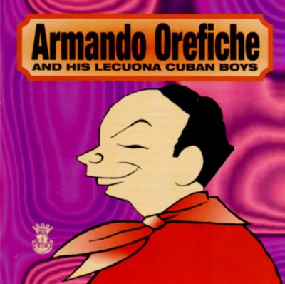 Armando Orefiche & His Lecuona Cuban Boys