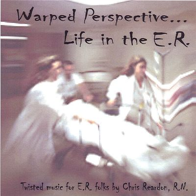 Warped Perspective...Life in the E.R.