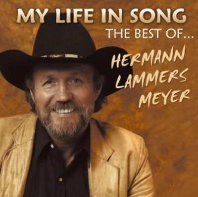 My Life in Song: The Best of Hermann Lammers Meyer