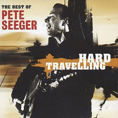Hard Travelling: The Best of Pete Seeger