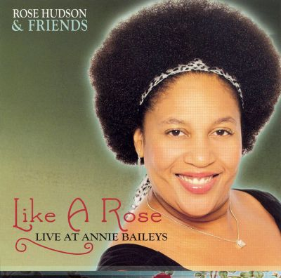 Like a Rose: Live at Annie Baileys