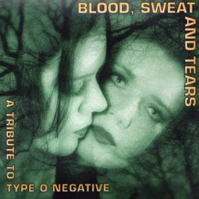 Blood, Sweat and Tears: A Tribute to Type O